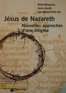 Jésus de Nazareth. Nouvelles approches d'une énigme