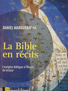 La Bible en récits. L'exégèse biblique à l'heure du lecteur