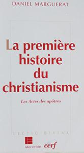 La première histoire du christianisme (Les Actes des apôtres)