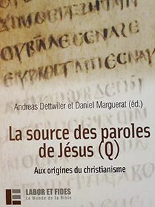 La source des paroles de Jésus (Q). Aux origines du christianisme