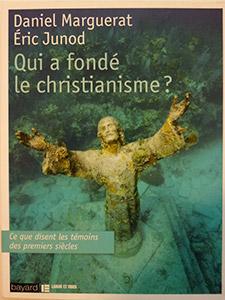Qui a fondé le christianisme? Ce que disent les témoins des premiers siècles