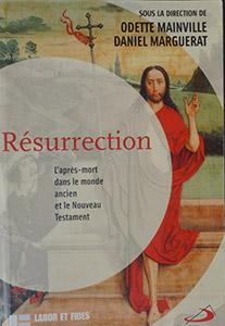 Résurrection. L'après-mort dans le monde ancien et le Nouveau Testament