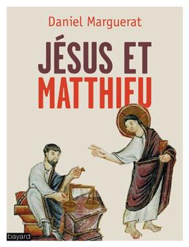 Jesus et Matthieu - Daniel Marguerat