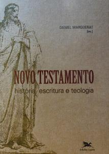 Novo Testamento. História, escritura e teologia